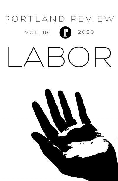 Portland Review Volume 66, 2020: Labor