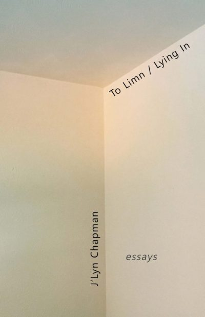 "cover of ""To Limn / Lying in"" by J'Lyn Chapman"