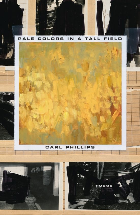 """Cover of book, """"Pale Colors in a Tall Field"""" by Carl Phillips"""